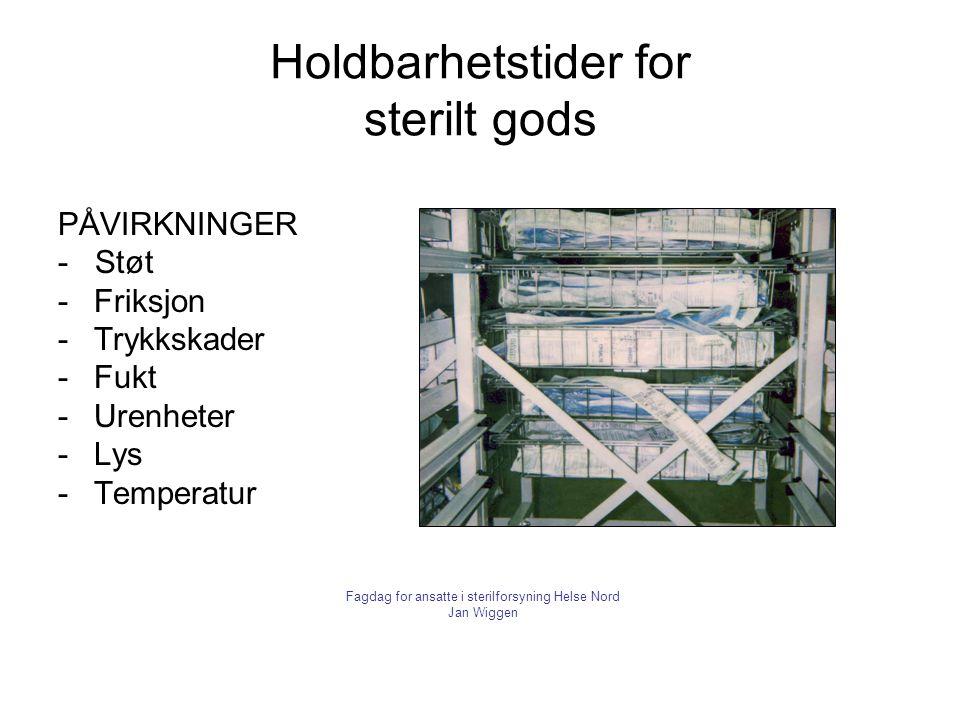 Holdbarhetstider for sterilt gods PÅVIRKNINGER - Støt -Friksjon -Trykkskader -Fukt -Urenheter -Lys -Temperatur Fagdag for ansatte i sterilforsyning He
