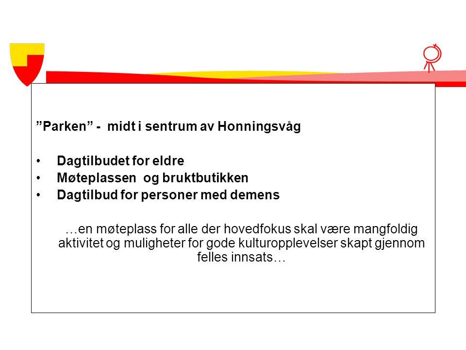 """""""Parken"""" - midt i sentrum av Honningsvåg • Dagtilbudet for eldre • Møteplassen og bruktbutikken • Dagtilbud for personer med demens …en møteplass for"""