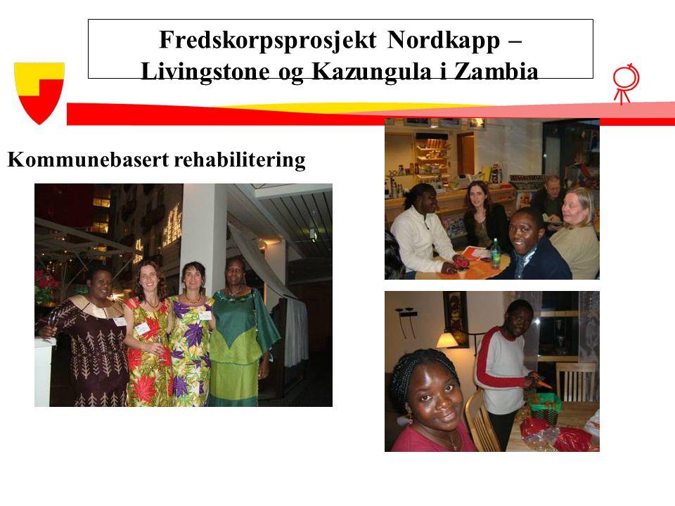Fredskorpsprosjekt Nordkapp – Livingstone og Kazungula i Zambia Kommunebasert rehabilitering