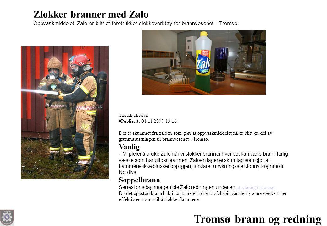 Tromsø brann og redning Zlokker branner med Zalo Oppvaskmiddelet Zalo er blitt et foretrukket slokkeverktøy for brannvesenet i Tromsø. Teknisk Ukeblad