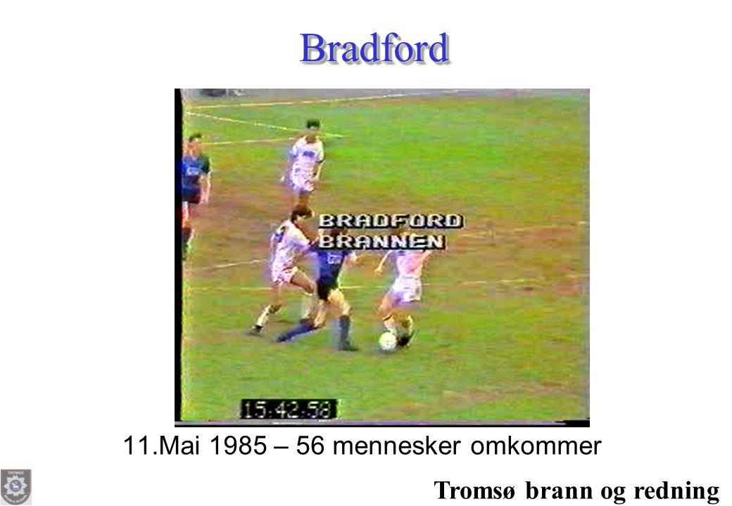 Tromsø brann og redning BradfordBradford 11.Mai 1985 – 56 mennesker omkommer