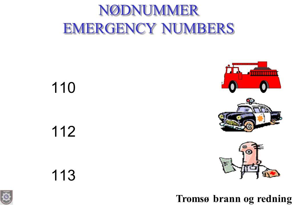 Tromsø brann og redning NØDNUMMER EMERGENCY NUMBERS 110 112 113