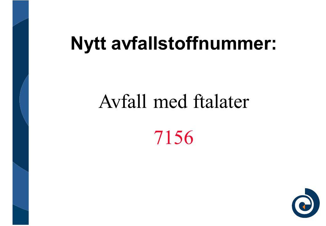 Nytt avfallstoffnummer: Avfall med ftalater 7156
