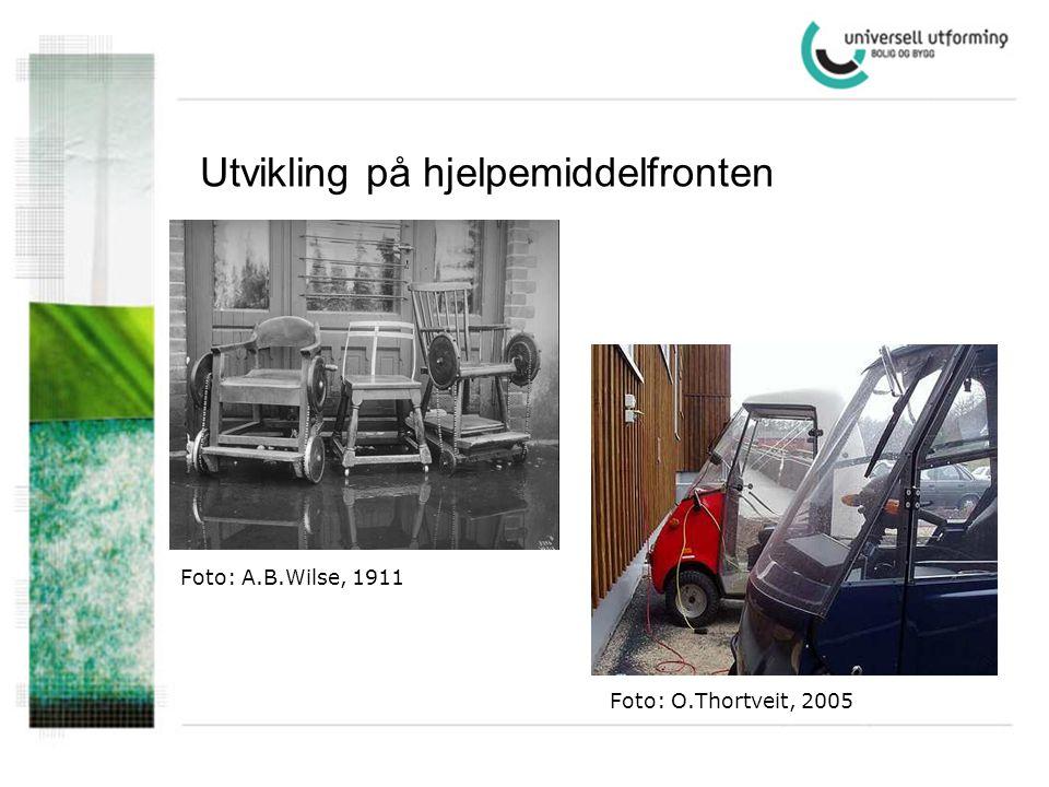 Utvikling på hjelpemiddelfronten Foto: A.B.Wilse, 1911 Foto: O.Thortveit, 2005