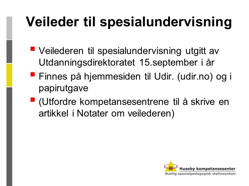 Veileder til spesialundervisning  Veilederen til spesialundervisning utgitt av Utdanningsdirektoratet 15.september i år  Finnes på hjemmesiden til U