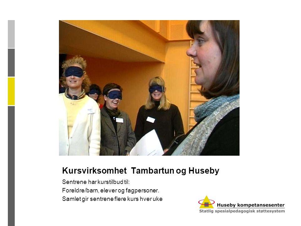 Kursvirksomhet Tambartun og Huseby Sentrene har kurstilbud til: Foreldre/barn, elever og fagpersoner. Samlet gir sentrene flere kurs hver uke
