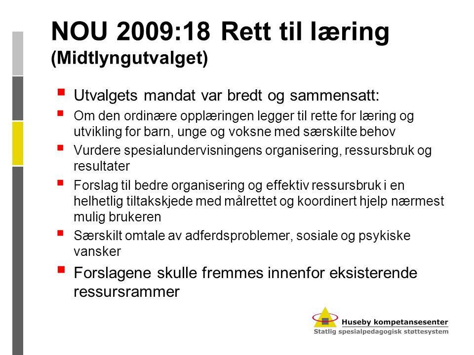 NOU 2009:18 Rett til læring (Midtlyngutvalget)  Utvalgets mandat var bredt og sammensatt:  Om den ordinære opplæringen legger til rette for læring o