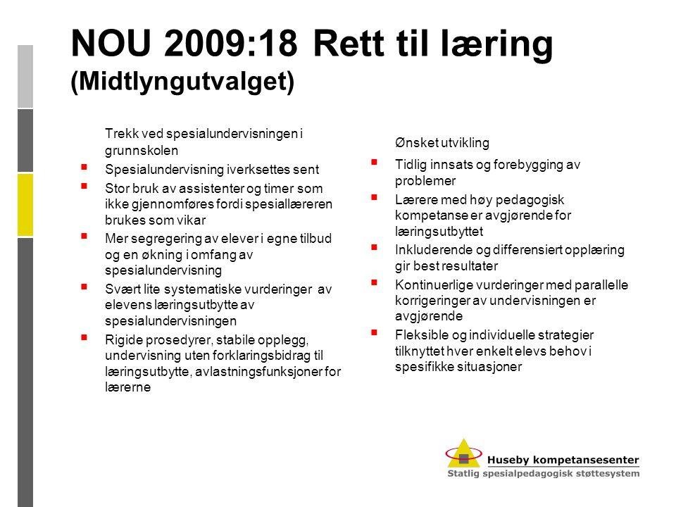 NOU 2009:18 Rett til læring (Midtlyngutvalget) Trekk ved spesialundervisningen i grunnskolen  Spesialundervisning iverksettes sent  Stor bruk av ass