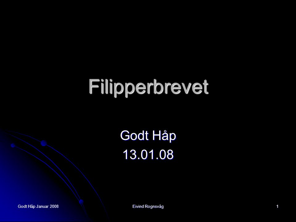 Godt Håp Januar 2008 Eivind Rognsvåg 1 Filipperbrevet Godt Håp 13.01.08