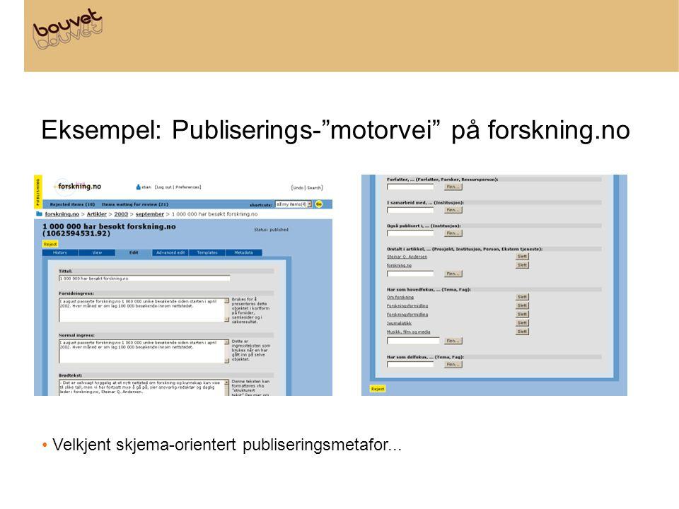 """Eksempel: Publiserings-""""motorvei"""" på forskning.no • Velkjent skjema-orientert publiseringsmetafor..."""