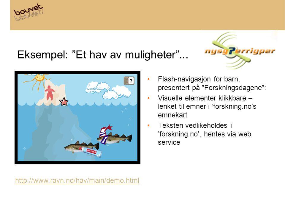 """Eksempel: """"Et hav av muligheter""""... •Flash-navigasjon for barn, presentert på """"Forskningsdagene"""": •Visuelle elementer klikkbare – lenket til emner i '"""