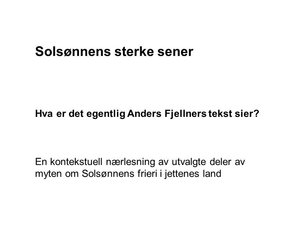 Solsønnens sterke sener Hva er det egentlig Anders Fjellners tekst sier.