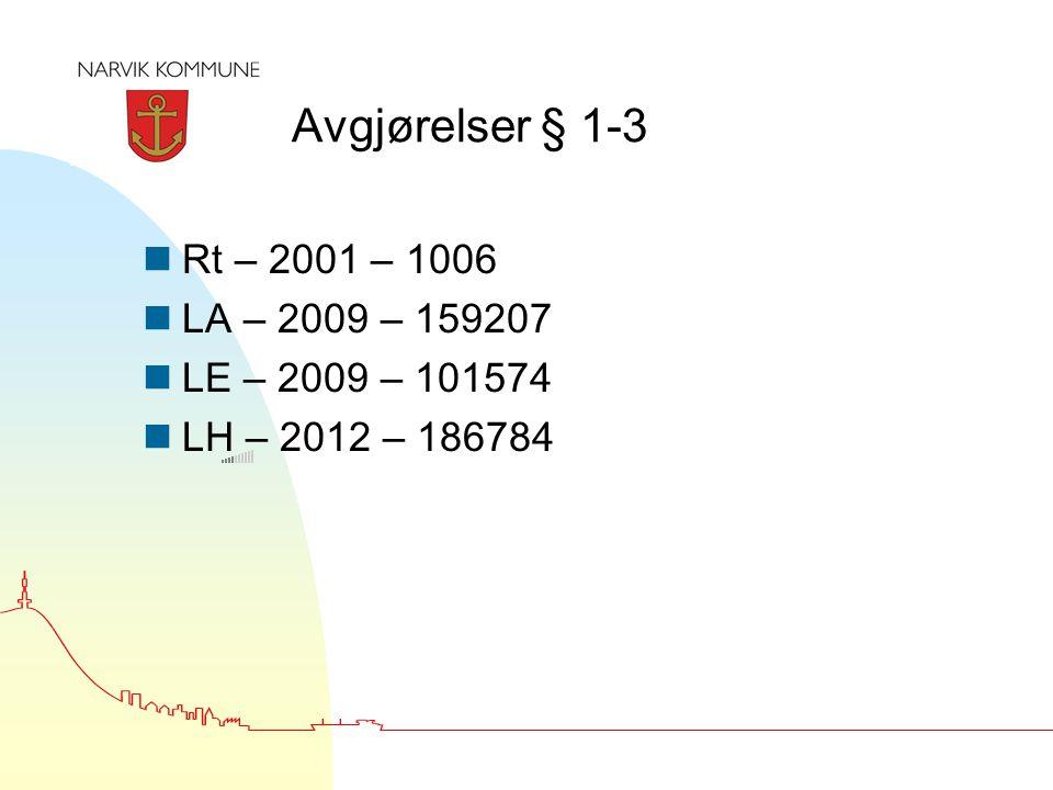 Avgjørelser § 1-3 nRt – 2001 – 1006 nLA – 2009 – 159207 nLE – 2009 – 101574 nLH – 2012 – 186784