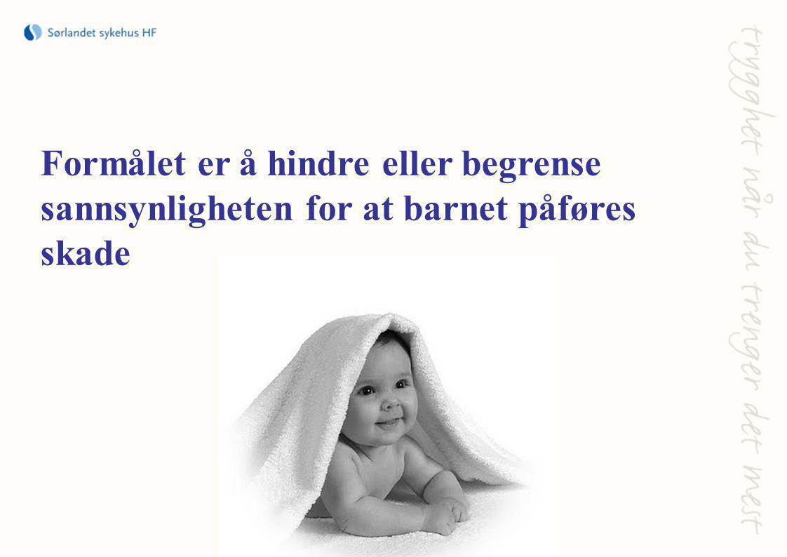 Formålet er å hindre eller begrense sannsynligheten for at barnet påføres skade