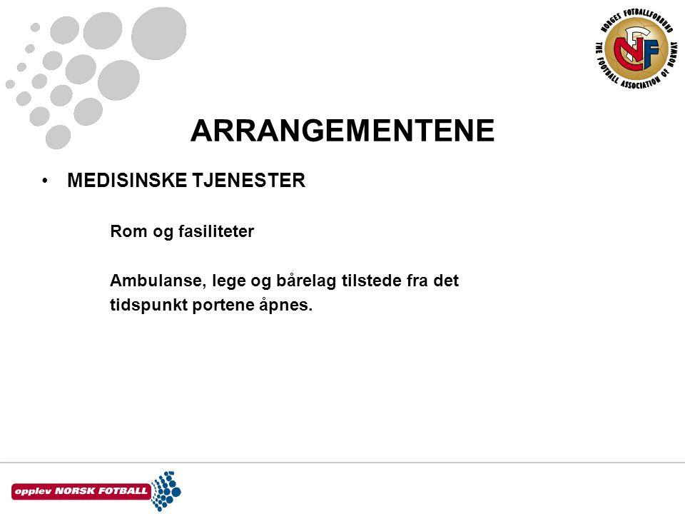 ARRANGEMENTENE •MEDISINSKE TJENESTER Rom og fasiliteter Ambulanse, lege og bårelag tilstede fra det tidspunkt portene åpnes.