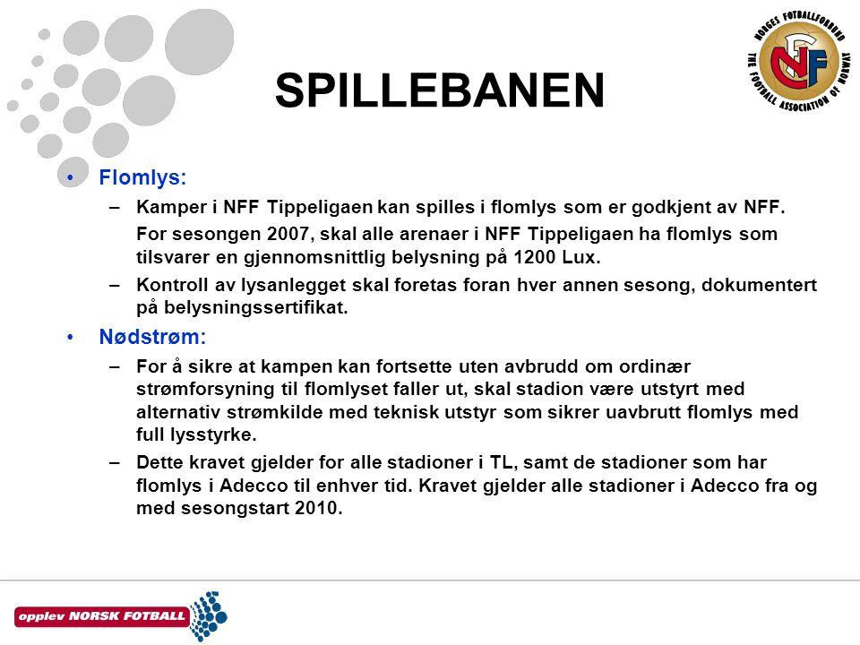SPILLEBANEN •Flomlys: –Kamper i NFF Tippeligaen kan spilles i flomlys som er godkjent av NFF.