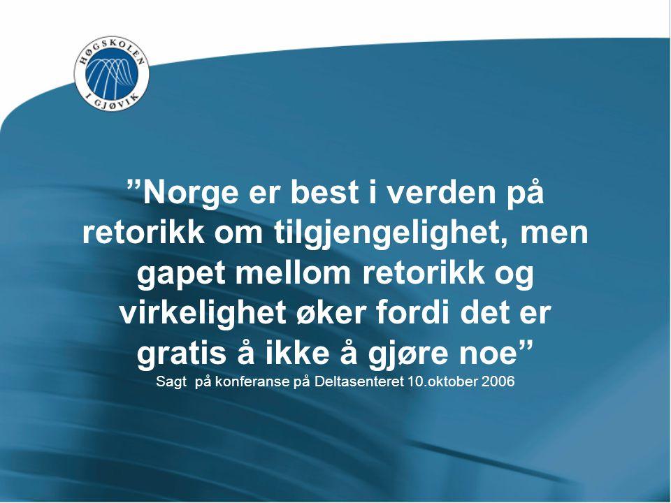 """""""Norge er best i verden på retorikk om tilgjengelighet, men gapet mellom retorikk og virkelighet øker fordi det er gratis å ikke å gjøre noe"""" Sagt på"""