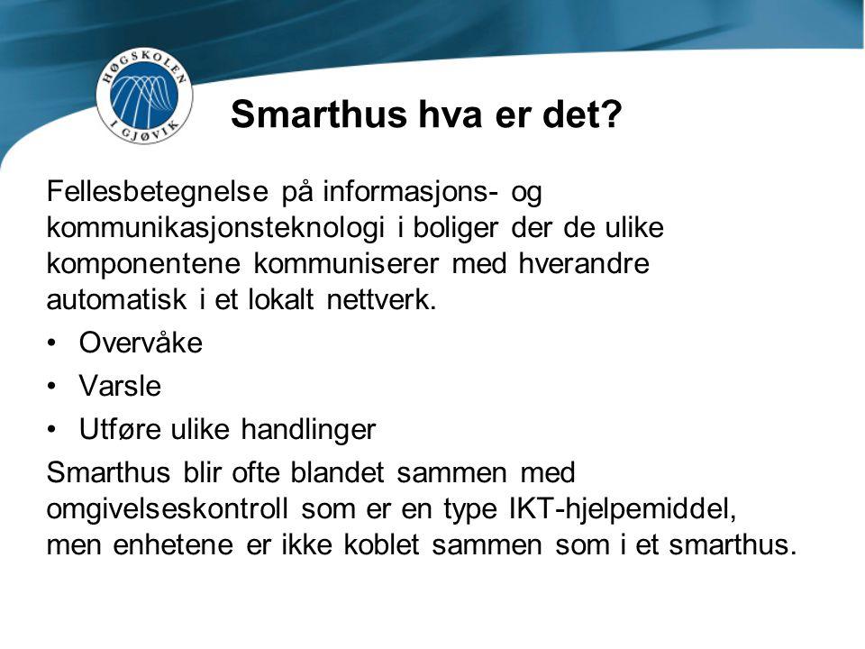 Smarthus hva er det? Fellesbetegnelse på informasjons- og kommunikasjonsteknologi i boliger der de ulike komponentene kommuniserer med hverandre autom