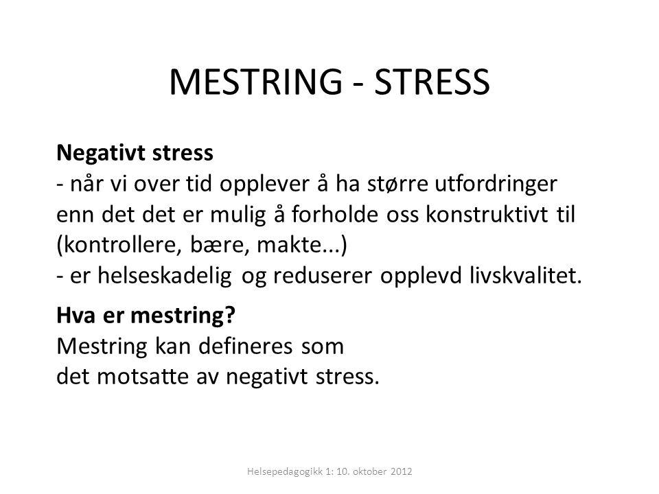 MESTRING - STRESS Helsepedagogikk 1: 10.
