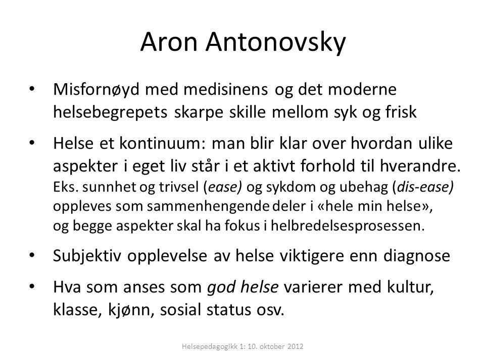 Aron Antonovsky Helsepedagogikk 1: 10.