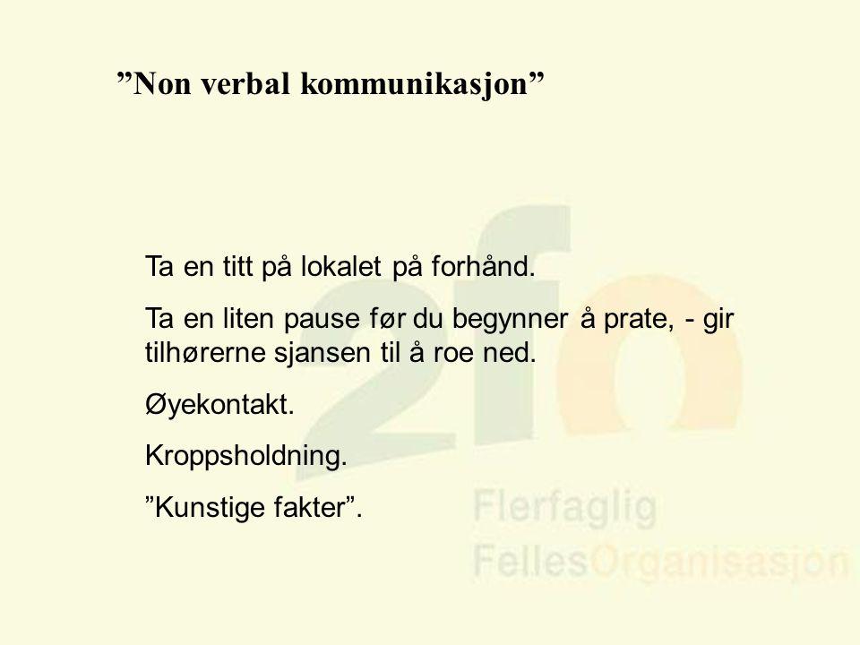 """Arve Sigmundstad – Opplæringskonsulent 2fo """"Non verbal kommunikasjon"""" Ta en titt på lokalet på forhånd. Ta en liten pause før du begynner å prate, - g"""