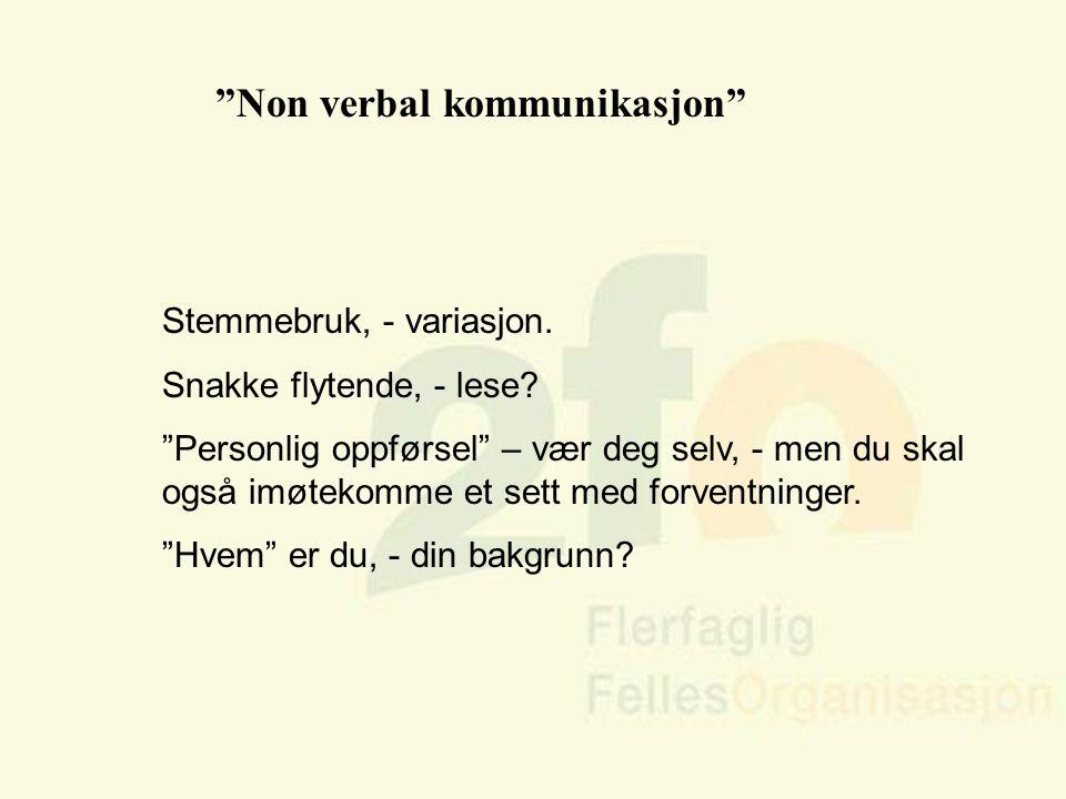 """Arve Sigmundstad – Opplæringskonsulent 2fo """"Non verbal kommunikasjon"""" Stemmebruk, - variasjon. Snakke flytende, - lese? """"Personlig oppførsel"""" – vær de"""