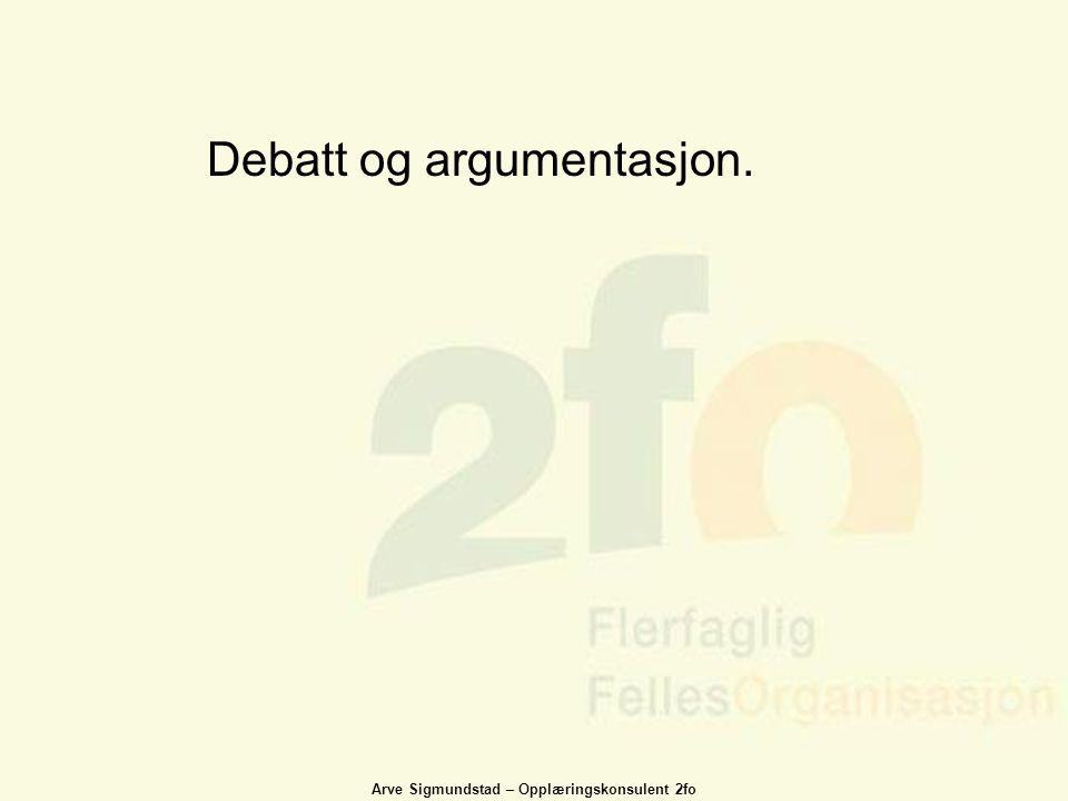Debatt og argumentasjon.