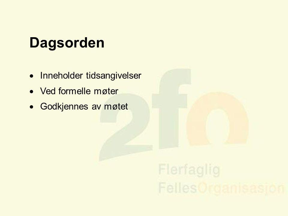 Arve Sigmundstad – Opplæringskonsulent 2fo Dagsorden  Inneholder tidsangivelser  Ved formelle møter  Godkjennes av møtet