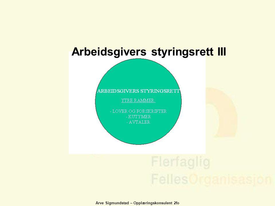 Arve Sigmundstad – Opplæringskonsulent 2fo Arbeidsgivers styringsrett III