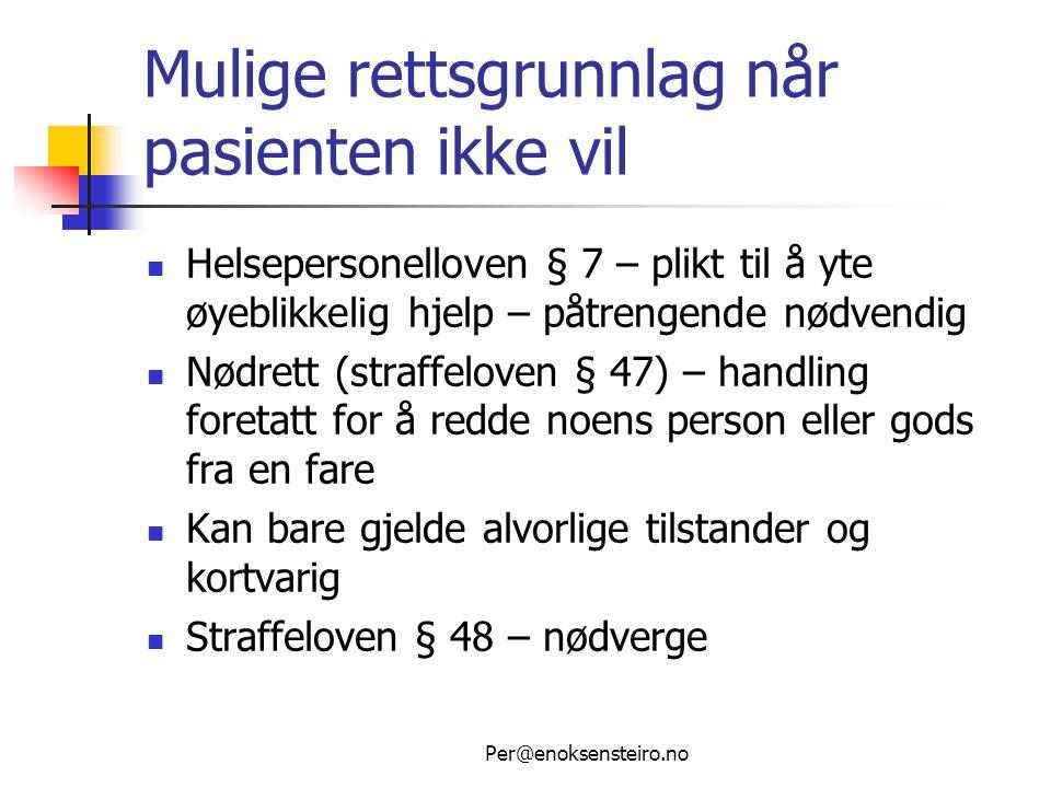 Per@enoksensteiro.no Sykehjemsforskriften  § 3-3 Det er ikke hjemmel for å bruke tvangstiltak i boformen.