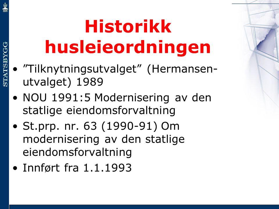 """Historikk husleieordningen •""""Tilknytningsutvalget"""" (Hermansen- utvalget) 1989 •NOU 1991:5 Modernisering av den statlige eiendomsforvaltning •St.prp. n"""