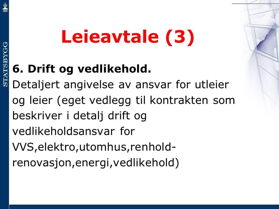 Leieavtale (3) 6. Drift og vedlikehold. Detaljert angivelse av ansvar for utleier og leier (eget vedlegg til kontrakten som beskriver i detalj drift o
