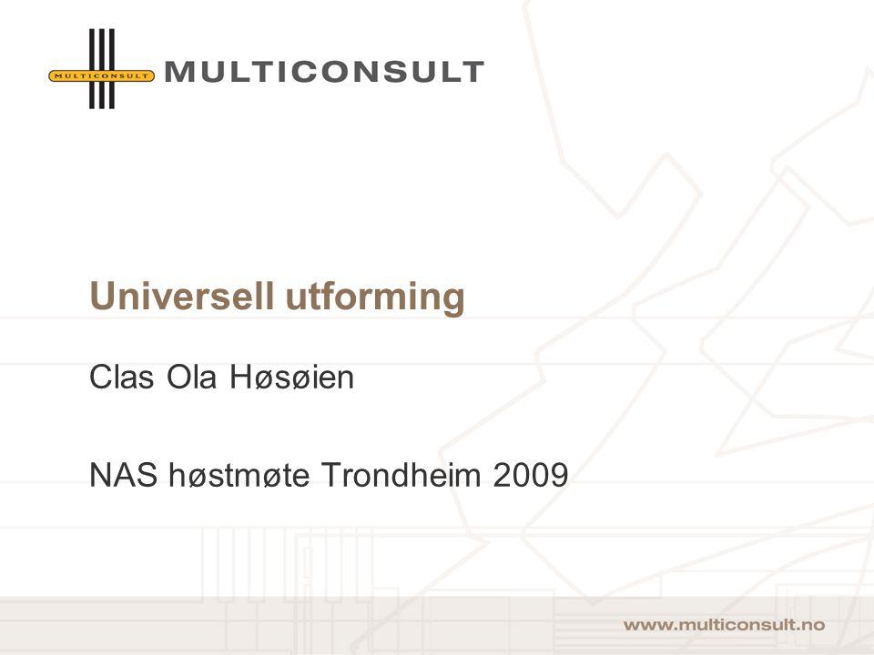 Universell utforming Clas Ola Høsøien NAS høstmøte Trondheim 2009