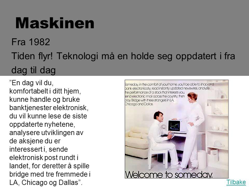 """Maskinen Fra 1982 Tiden flyr! Teknologi må en holde seg oppdatert i fra dag til dag """"En dag vil du, komfortabelt i ditt hjem, kunne handle og bruke ba"""