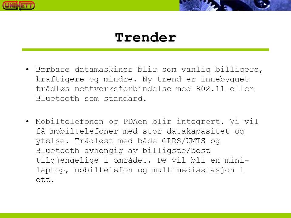 Trender •Bærbare datamaskiner blir som vanlig billigere, kraftigere og mindre.