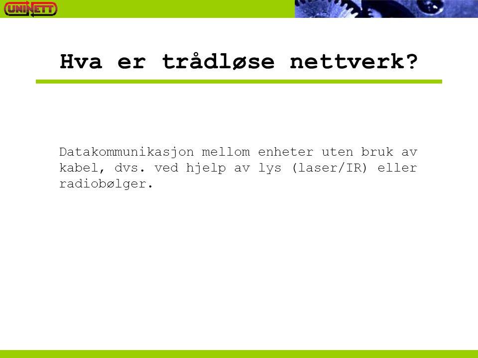Hva er trådløse nettverk. Datakommunikasjon mellom enheter uten bruk av kabel, dvs.