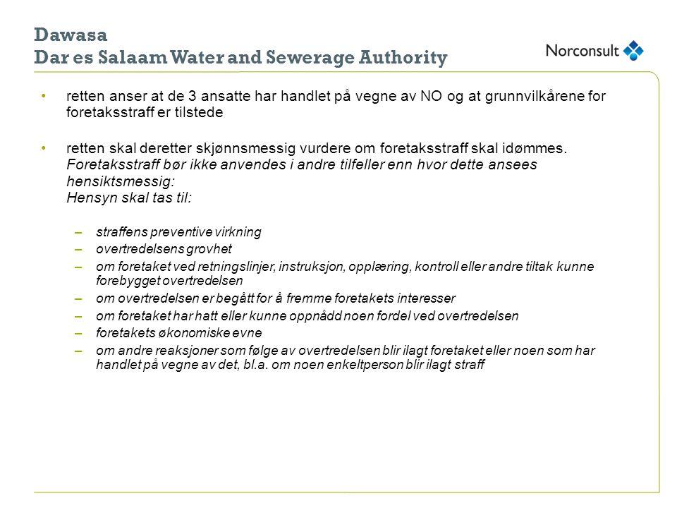 Dawasa Dar es Salaam Water and Sewerage Authority •retten anser at de 3 ansatte har handlet på vegne av NO og at grunnvilkårene for foretaksstraff er