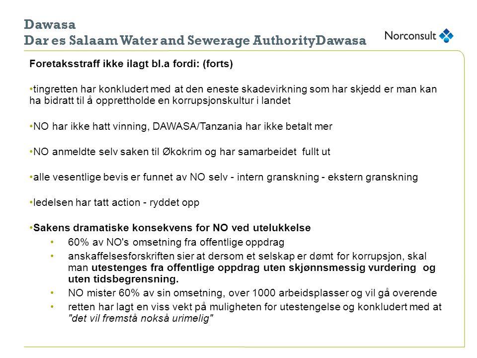 Dawasa Dar es Salaam Water and Sewerage AuthorityDawasa Foretaksstraff ikke ilagt bl.a fordi: (forts) •tingretten har konkludert med at den eneste ska