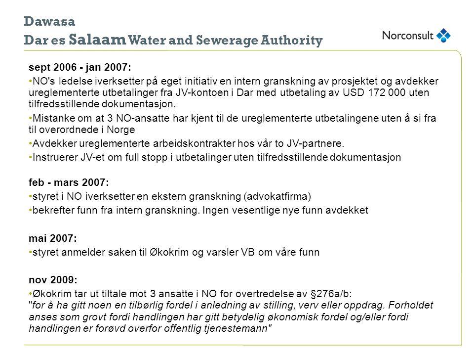 Dawasa Dar es Salaam Water and Sewerage Authority nov 2009: •Økokrim ilegger et forelegg mot Norconsult for overtredelse av §276 a/b og § 48a : når et straffebud er overtrådt av noen som har handlet på vegne av et foretak, kan foretaket straffes.