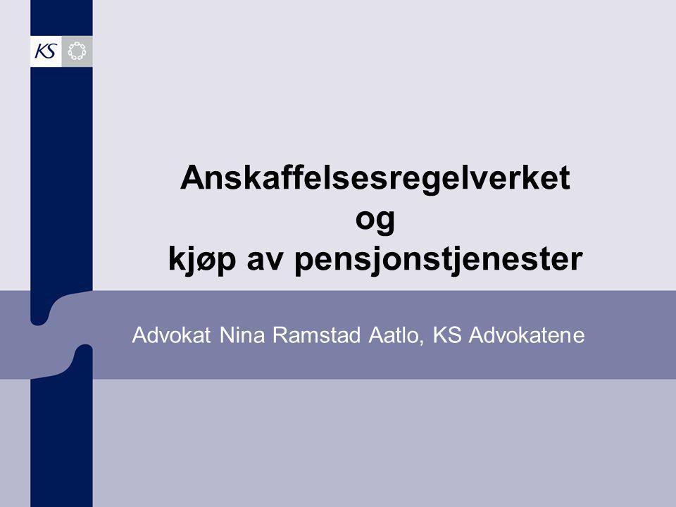 Advokat Nina Ramstad Aatlo, KS Advokatene Anskaffelsesregelverket og kjøp av pensjonstjenester