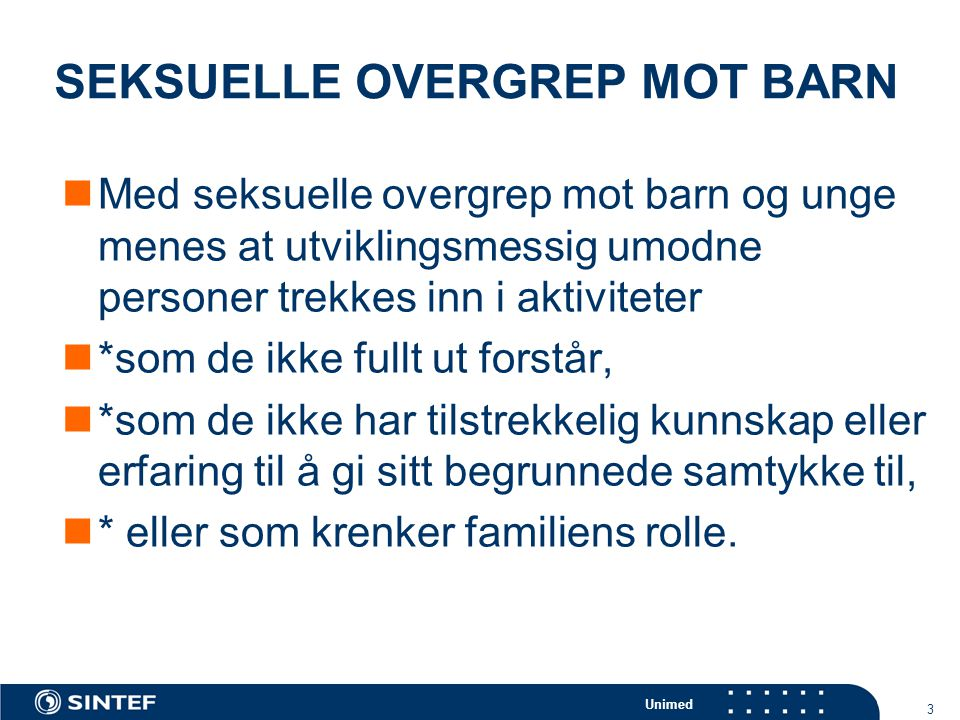 Unimed 24 SYKEHUSUNDERSØKELSEN  VI SER BARE FUNKSJONSHEMNINGEN!