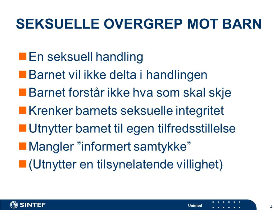Unimed 15 (Nederland - incidensundersøkelse ) HVEM ER OVERGRIPEREN.
