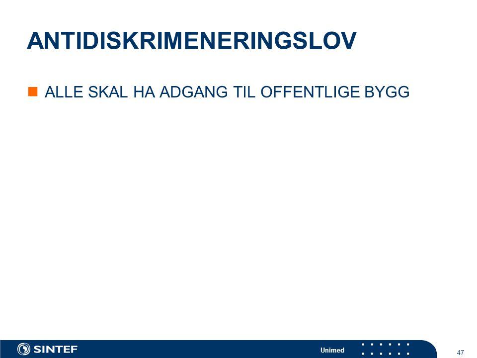 Unimed 47 ANTIDISKRIMENERINGSLOV  ALLE SKAL HA ADGANG TIL OFFENTLIGE BYGG
