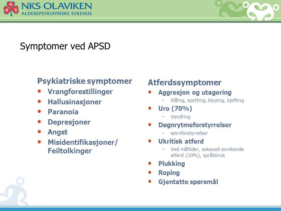 Symptomer ved APSD Psykiatriske symptomer • Vrangforestillinger • Hallusinasjoner • Paranoia • Depresjoner • Angst • Misidentifikasjoner/ Feiltolkinge