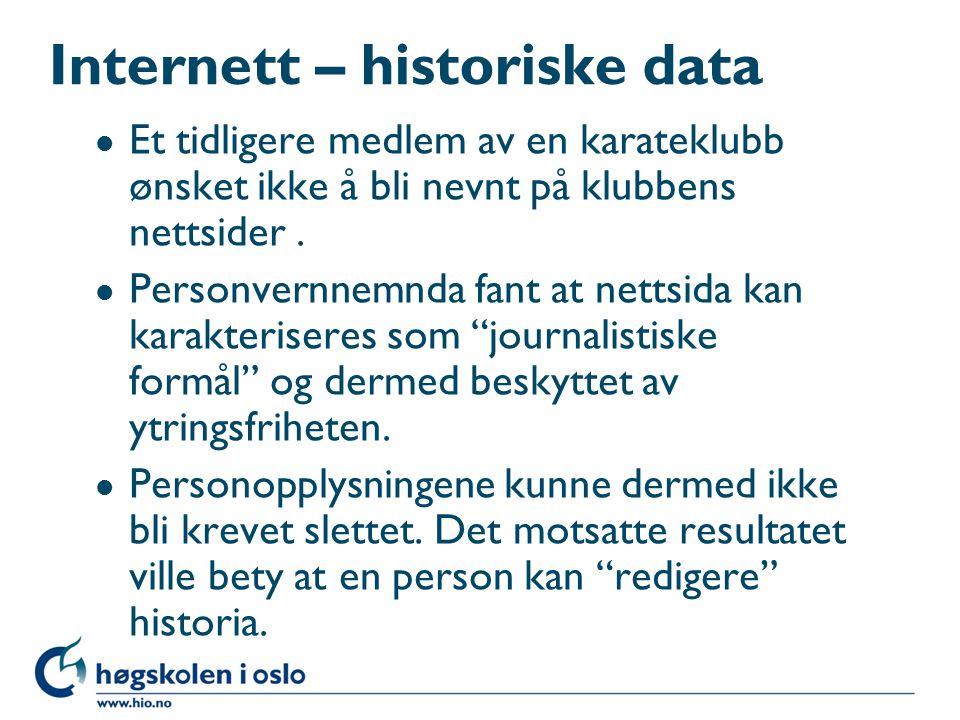 Internett – historiske data l Et tidligere medlem av en karateklubb ønsket ikke å bli nevnt på klubbens nettsider. l Personvernnemnda fant at nettsida