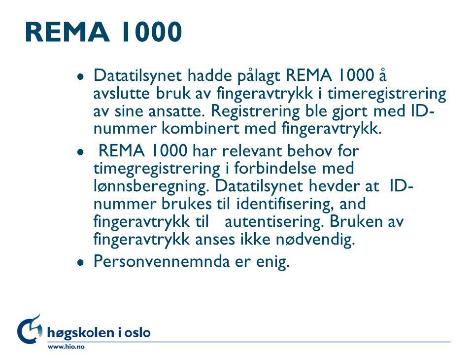 REMA 1000 l Datatilsynet hadde pålagt REMA 1000 å avslutte bruk av fingeravtrykk i timeregistrering av sine ansatte. Registrering ble gjort med ID- nu