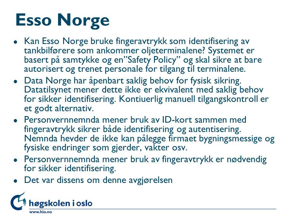 Esso Norge l Kan Esso Norge bruke fingeravtrykk som identifisering av tankbilførere som ankommer oljeterminalene? Systemet er basert på samtykke og en