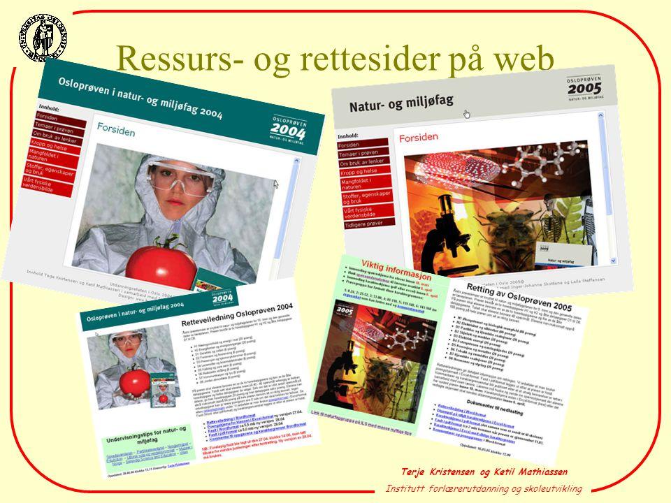 Terje Kristensen og Ketil Mathiassen Institutt forlærerutdanning og skoleutvikling Ressurs- og rettesider på web