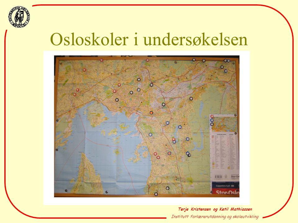 Terje Kristensen og Ketil Mathiassen Institutt forlærerutdanning og skoleutvikling Osloskoler i undersøkelsen