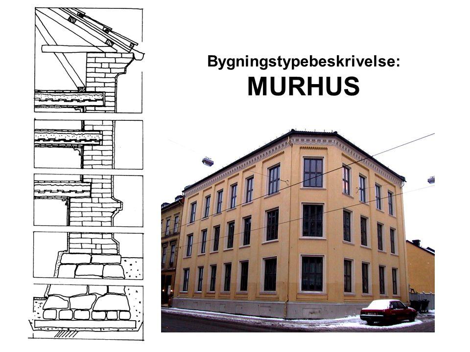 Bygningstypebeskrivelse: MURHUS